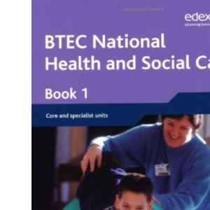 BTEC Nationals Health and Social Care: Student Book 1
