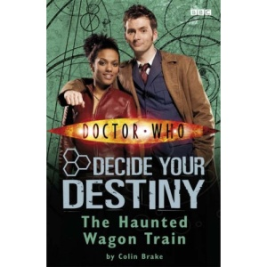 The Haunted Wagon Train: Decide Your Destiny No. 8 (Doctor Who)