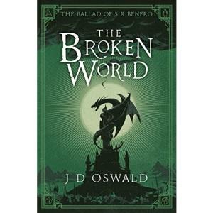 The Broken World: The Ballad of Sir Benfro Book Four (The Ballad of Sir Benfro, 4)