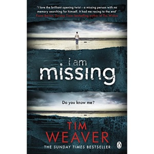 I Am Missing: The heart-stopping thriller from the Sunday Times bestselling author of No One Home (David Raker Missing Persons)