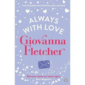 Always With Love: The perfect heart-warming and uplifting love story to cosy up with