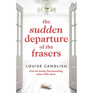 The Sudden Departure of the Frasers: The addictive suspense from the bestselling author of The Other Passenger
