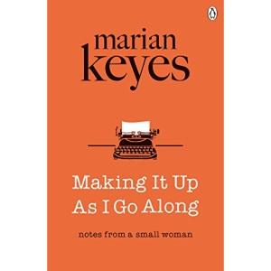 Making It Up As I Go Along: Marian Keyes