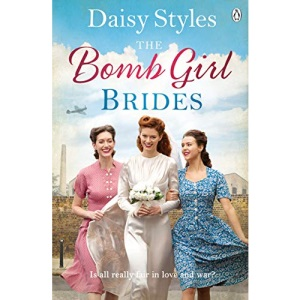 The Bomb Girl Brides: Is all really fair in love and war? The gloriously heartwarming, wartime spirit saga (The Bomb Girls)