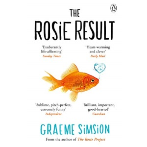 The Rosie Result: Graeme Simsion (The Rosie Project Series)
