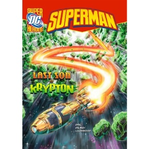 Last Son of Krypton (DC Super Heroes - Superman)