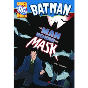 Man Behind the Mask,The (DC Super Heroes - Batman)