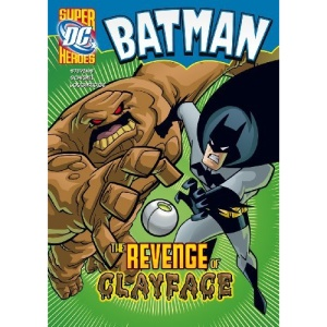 The Revenge of Clayface (DC Super Heroes - Batman)