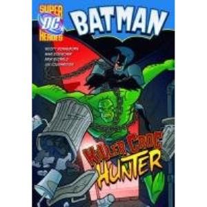 Killer Croc Hunter (DC Super Heroes - Batman)