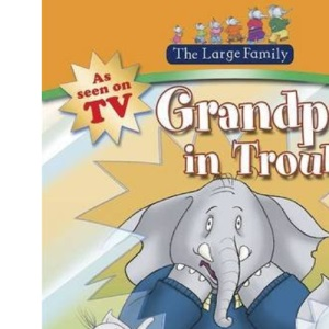 The Large Family: Grandpa in Trouble