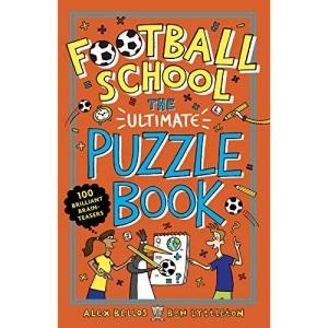 Football School: The Ultimate Puzzle Activity Book (Bellos, Alex)
