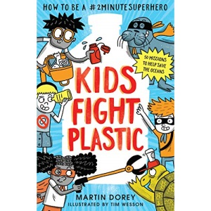Kids Fight Plastic: How to be a #2minutesuperhero: 1