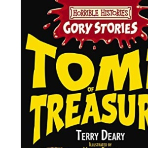 Tomb of Treasure - An Awful Egyptian Adventure (Horrible Histories Gory Stories)