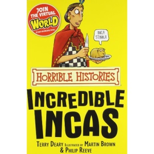 The Incredible Incas (Horrible Histories)