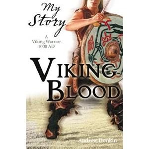 Viking Blood; A Viking Warrior AD 1008 (My Story)