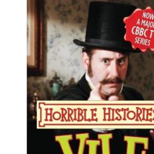 Vile Victorians (Horrible Histories TV Tie-in)