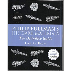 His Dark Materials: The Definitive Guide (His Dark Materials S.)