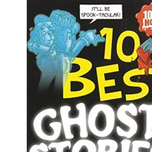 10 Best Ghost Stories Ever (10 Best Ever)