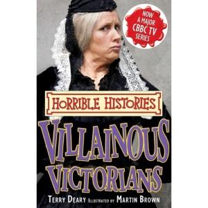 Villainous Victorians (Horrible Histories TV Tie-ins)