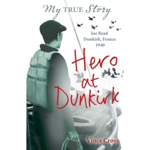 Hero at Dunkirk (My True Stories)