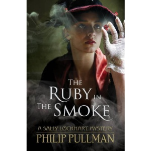 The Ruby in the Smoke (Sally Lockhart)