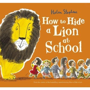 How to Hide a Lion at School: an international bestselling modern classic: 1