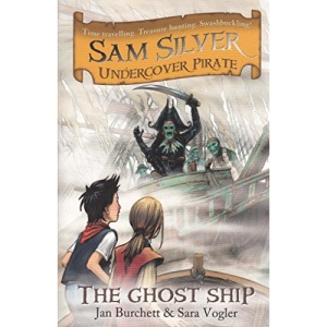 Sam Silver undercover pirate: The ghost ship