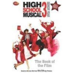 Disney High School Musical 3: Senior year (Disney Book of the Film)