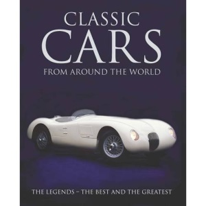 Classic Cars from Around the World (Classic Cars & Bikes)