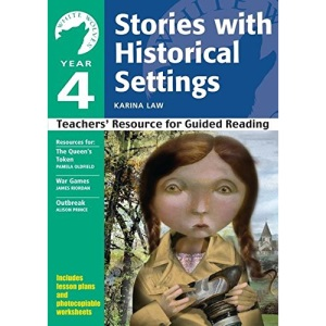 Yr 4 Stories with Historical Settings: Teachers' Resource for Guided Reading (White Wolves: Stories with Historical Settings)