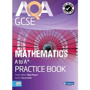 AQA GCSE Mathematics A-A* Practice Book: Including Modular and Linear Practice Exam Papers (GCSE Maths AQA 2010)