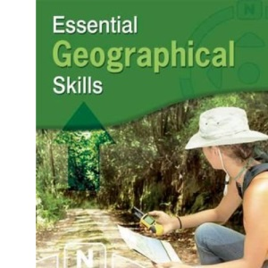Essential Geographical Skills: The Complete Guide