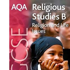AQA GCSE Religious Studies B - Religion and Life Issues
