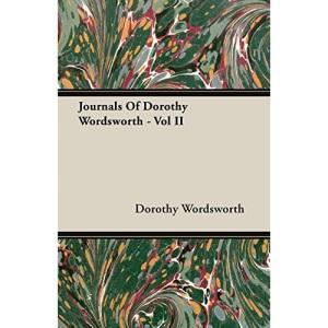 Journals Of Dorothy Wordsworth - Vol II: 2