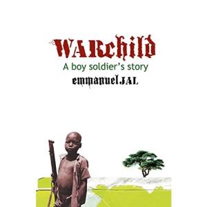 War Child: A Boy Soldier's Story