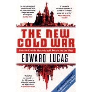 New Cold War: How the Kremlin Menaces Both Russia and the West