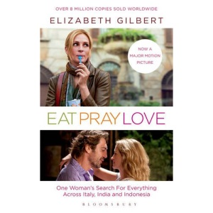 Eat, Pray, Love: Film Tie-In Edition: One Woman's Search for Everything Across Italy, India & Indonesia
