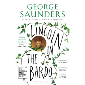 Lincoln in the Bardo: WINNER OF THE MAN BOOKER PRIZE 2017 (Bloomsbury Publishing)