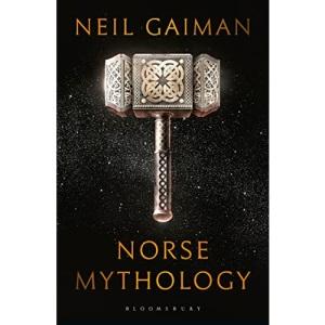 Norse Mythology: Neil Gaiman (Bloomsbury Publishing)