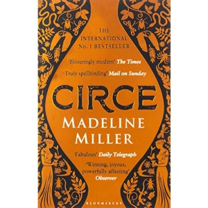 Circe: The No. 1 Bestseller from the author of The Song of Achilles (Bloomsbury Publishing)
