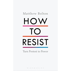 How to Resist: Turn Protest to Power
