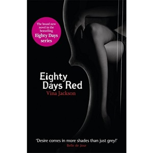 Eighty Days Red: The third pulse-racing and romantic novel in the series you need to read this summer (Eighty Days 3)