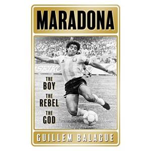 Maradona: The Boy. The Rebel. The God.