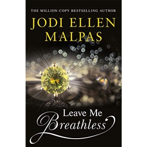 Leave Me Breathless: The irresistible new summer romance from the Sunday Times bestseller