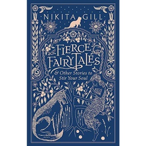 Fierce Fairytales: & Other Stories to Stir Your Soul