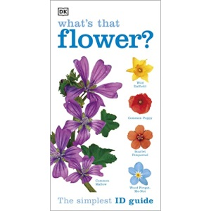 What's that Flower?: The Simplest ID Guide Ever