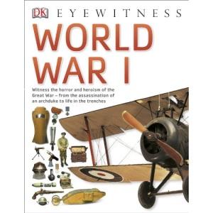 World War I: Eyewitness (DK Eyewitness)