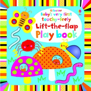 Baby's Very First Touchy-feely Lift-the-flap Playbook: 1 (Baby's Very First Books)