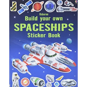 Build Your Own Spaceships Sticker Book (Build your own sticker books): 1