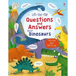 Lift-the-flap Questions and Answers about Dinosaurs (Lift-the-Flap Questions and Answert): 1 (Questions & Answers)